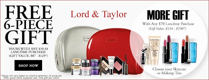 Lord and Taylor is offering 10% off beauty purchase and 30% off everything else with code FRIENDS, ends 4/ Free shipping + choose 5 samples with $49 beauty purchase Click here to the gift with purchase; Click here to the beauty sale page; There is a Lancome 7 pcs gift with $ Lancome purchase.