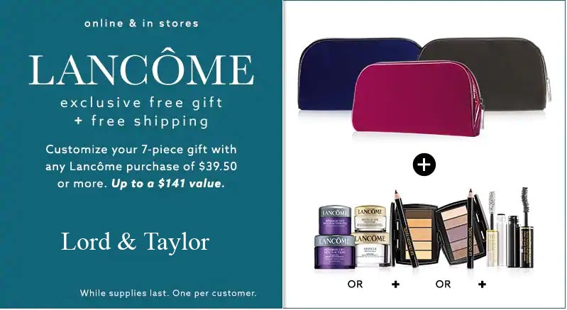 Lancôme gifts at Lord and Taylor – Aug/Sep 2018