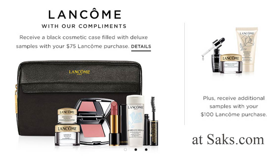 There is a 7-pc exclusive Lancome gift at Bon-Ton – yours free when you spend $35 Lancome purchase. Gift value: $ There is a great complimentary Lancome gift at Saks 5th Avenue now through November 11, or while supplies last.